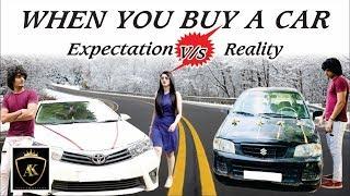When you buy a car | Expectation VS Reality | Ankush Kasana