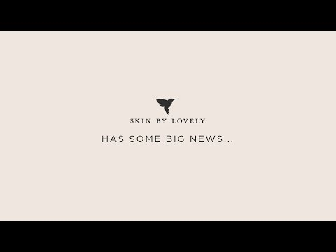 Skin by Lovely has some big news....