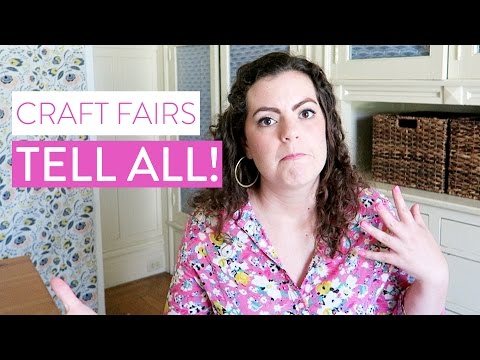 Craft Fairs TELL ALL - Things to Avoid when Selling Your Handmade Goods in Person