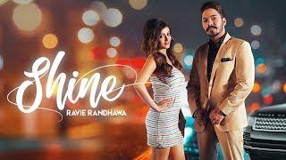 Shine : Ravie Randhawa ( Full Song ) Latest Punjabi songs 2019 | Geet MP3