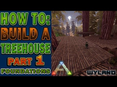 Ark Survival - How to Build a Treehouse - Placing Foundations - Part 1 Redwood Biome