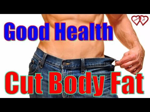 10 TIPS TO CUT BODY FAT — FOR GOOD HEALTH