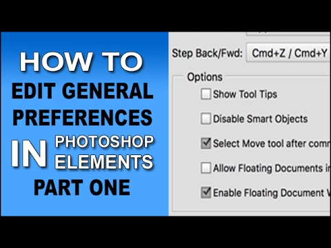 General Preferences in Photoshop Elements Part One