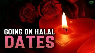 THE HALAL DATES THAT WE NEED TO GO ON!