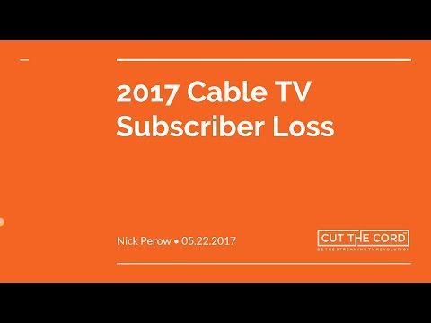 2017 Q1 Cable TV Subscriber Losses   Cut The Cord Live Stream