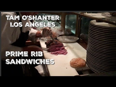 Tam O'Shanter - Los Angeles - Incredible PRIME RIB Sandwiches -