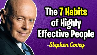 The 7 Habits of Highly Effective People by Stephen Covey | Animated Summary