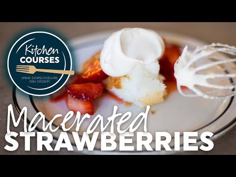 Macerated Strawberries Over Angel Food Cake - Kitchen Courses #4