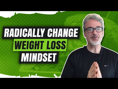 Radically Change Your Weight Loss Mindset in Under 9 Minutes
