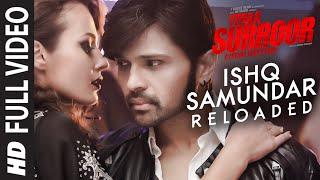 ISHQ SAMUNDAR (RELOADED) Full Video Song | Teraa Surroor | Himesh Reshammiya, Farah Karimaee, Tereza
