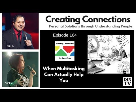When Multitasking Can Help You | Creating Connections Vickie Musni and Mitch Taylor #DJNTV #164