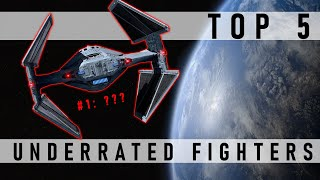 Top 5 UNDERRATED Starfighters in Star Wars History