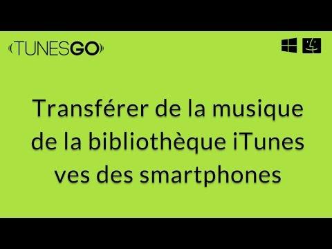 Wondershare TunesGo: Transfert de la musique de PC vers Téléphone