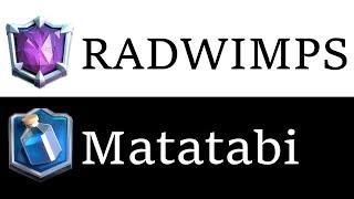 【クラロワ】RADWIMPSとグラチャレでぶちあたる