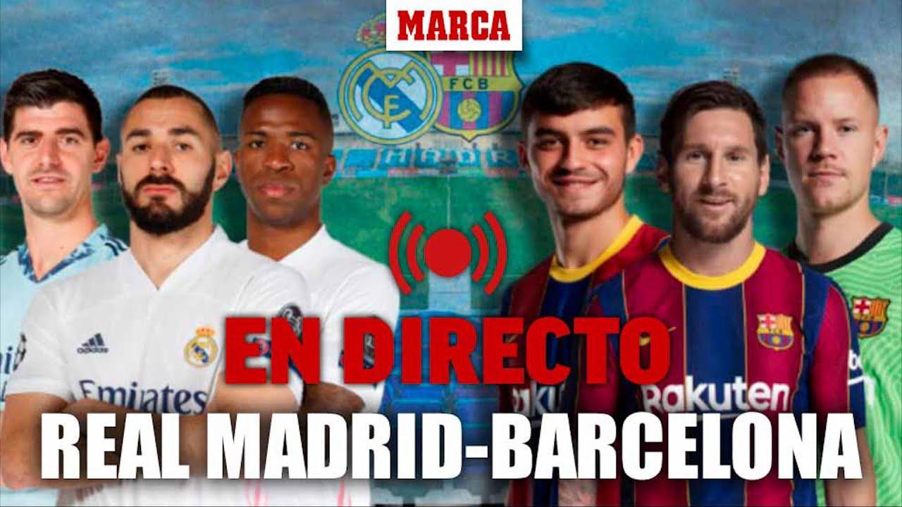 Real Madrid - Barcelona EL CLÁSICO EN DIRECTO: Alineaciones y última hora LALIGA SANTANDER I MARCA