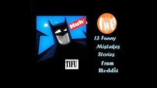 Download 13 Funny Mistake Stories From Reddit FwF#23 Video