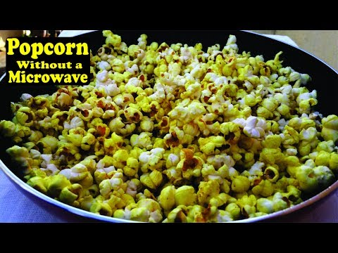 How to make Popcorn without a Microwave Oven