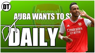 DT DAILY | ARTETA SAYS THAT AUBAMEYANG IS WILLING TO STAY AT ARSENAL