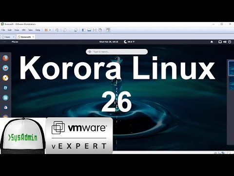 How to Install Korora Linux 26 + Review on VMware Workstation [2018]