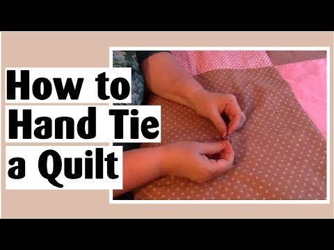 How to Hand Tie a Quilt (it's probably the wrong way lol)