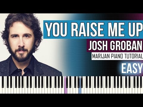 How To Play: Josh Groban - You Raise Me Up | Piano Tutorial EASY + Sheets