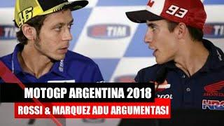MotoGP Argentina 2018 | MEMANAS!! Rossi dan Marquez saling Adu Argumentasi