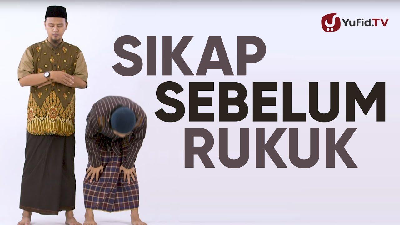 Cara Rukuk yang Benar: Sikap sebelum Rukuk (Bacaan Takbir Intiqal & Tumaninah) - Yufid TV