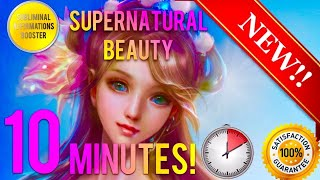 🎧get Supernatural Beauty & Charm In 10 Minutes! - Subliminal Affirmations Booster - Real Results!