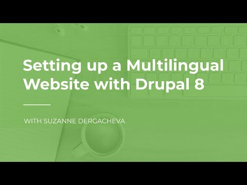 Setting up a Multilingual Website with Drupal 8
