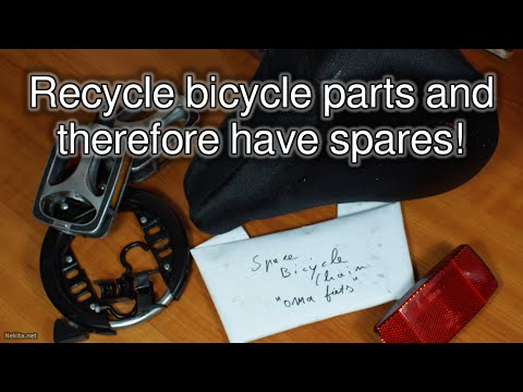 Recycle bicycle parts and therefore have spares!