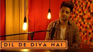 Dil De Diya Hai Jaan Tumhe Denge (Unplugged)   Siddharth Slathia   Masti