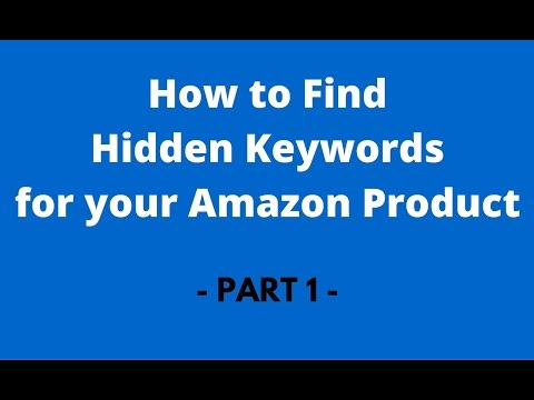 How to Find Hidden Keywords for your Amazon Product and RANK Them - Part 1