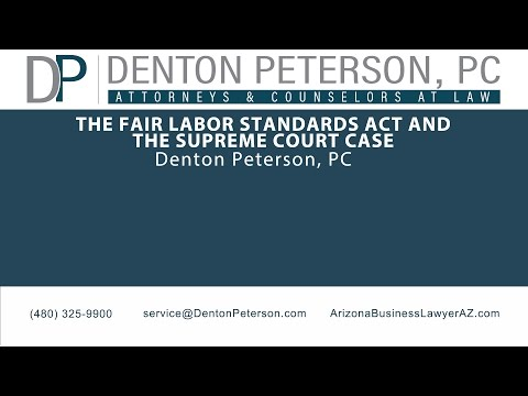 The Fair Labor Standards Act and the Supreme Court Case