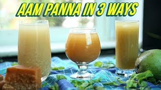 Aam Panna Recipe In 3 Ways - How To Make Aam Panna - Raw Mango Juice - Summer Drink Recipe -  Nupur