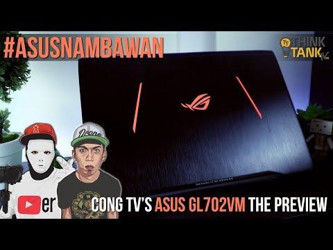 ASUS NAMBAWAN | Cong TV's Asus GL702VM 17.3 FHD Gaming Laptop Review