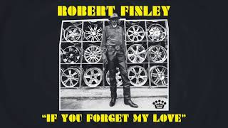 Robert Finley - If You Forget My Love [Official Audio]