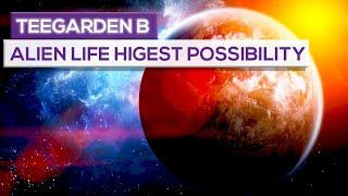 Teegarden B Has Highest Possibility Of Alien Life!