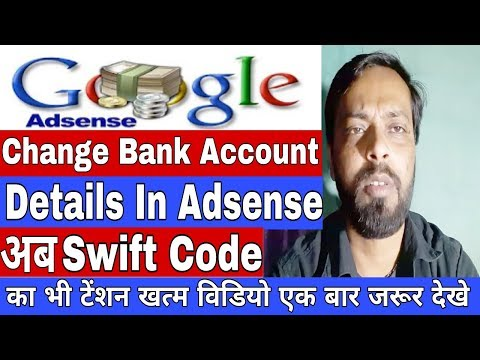 How to Ad or Remove bank account details with Swift code in google adsense - Full Information 2018