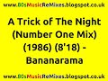 A Trick Of The Night The Number One Mix Bananarama 80 Dance