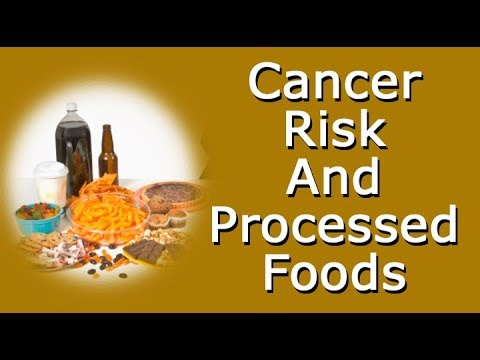 Cancer And Processed Foods - Growing Evidence Of A Connection