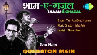 Qurbaton Mein | Shaam-E-Ghazal | Talat Aziz, Sonu Nigaam