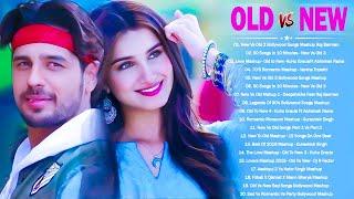 Old Vs New Bollywood Mashup 2021 | New Hindi Songs Love Songs Mashup - Romantic Mashup 2021