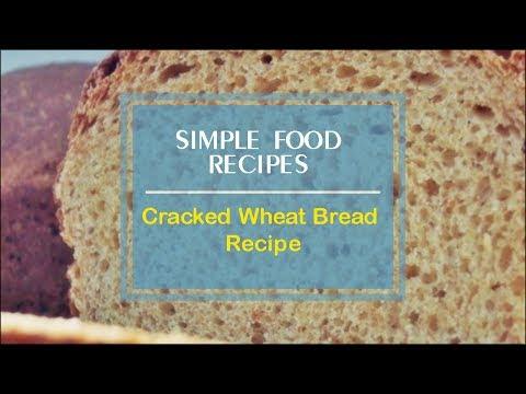 Cracked Wheat Bread Recipe