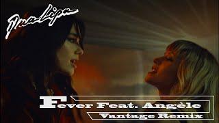 Dua Lipa x Angèle - Fever (Vantage Remix) [Official Audio]