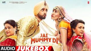Full Album: Jai Mummy Di | Sunny Singh, Sonnalli Seygall, Supriya P, Poonam D | Audio Jukebox