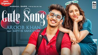 CUTE SONG - Aroob Khan ft. Satvik | Rajat Nagpal | Vicky Sandhu | Latest Punjabi Songs 2020