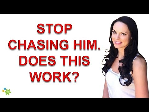 Stop Chasing Him And Watch What Happens... Does This Work?