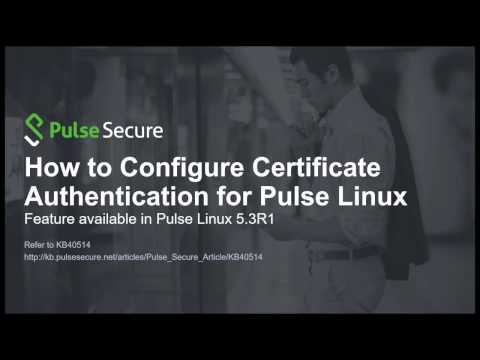 How to configure certificate authentication for Pulse Linux