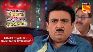 Jethalal Forgets His Wallet To The Restaurant | Taarak Mehta Ka Ooltah Chashmah