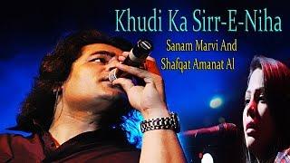 """""""Khudi Ka Sirr e Niha"""" لا الہ الا اللہ   Sufi Song   Live Show   Shafqat Amanat Ali   Sanam Marvi"""
